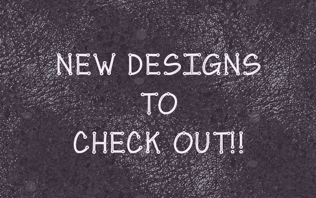 New Designs on the Site!